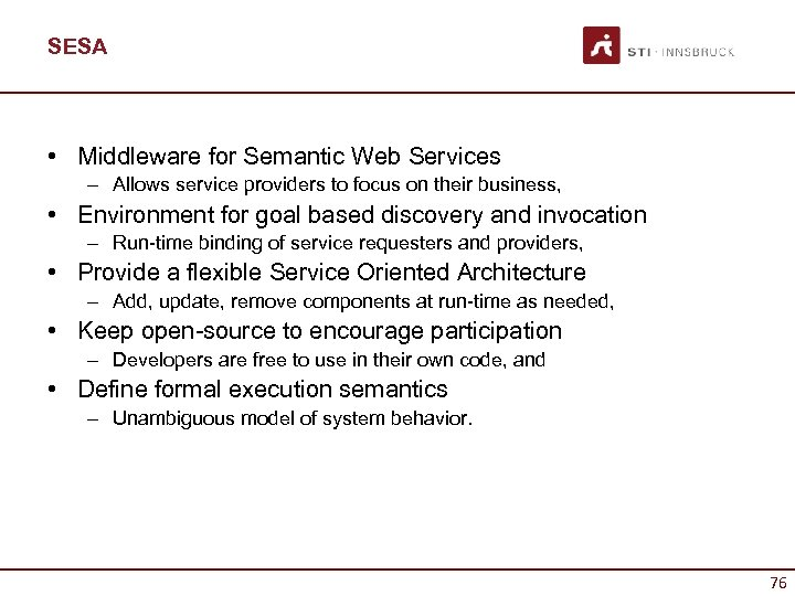 SESA • Middleware for Semantic Web Services – Allows service providers to focus on