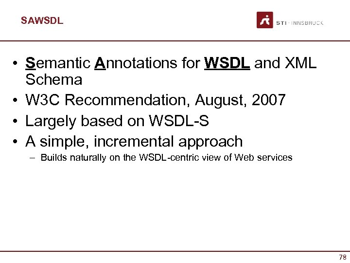 SAWSDL • Semantic Annotations for WSDL and XML Schema • W 3 C Recommendation,