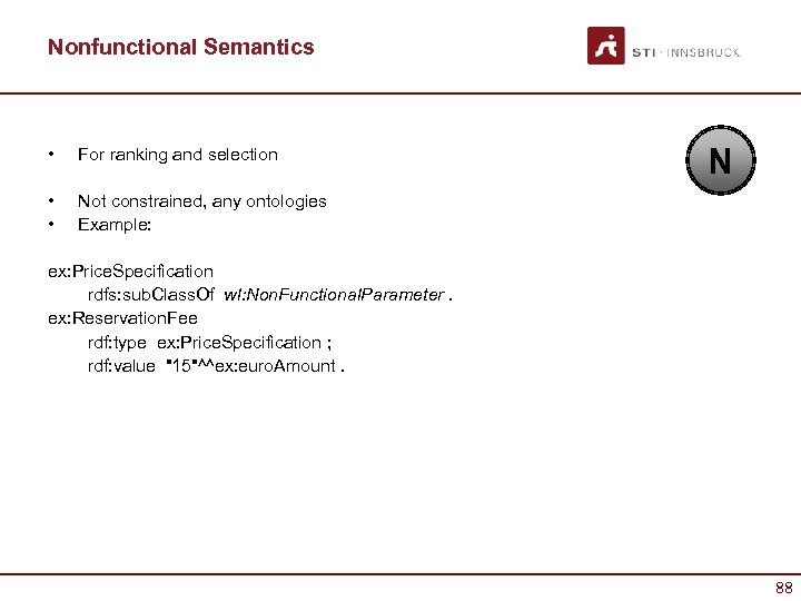 Nonfunctional Semantics • For ranking and selection • • N Not constrained, any ontologies