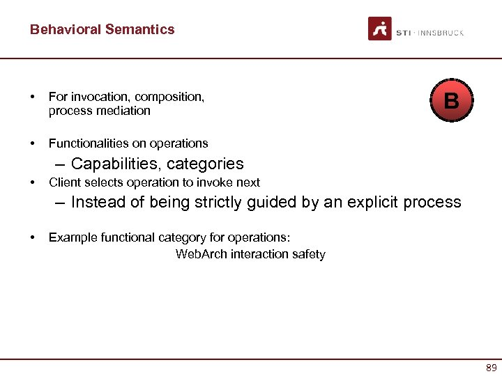 Behavioral Semantics • For invocation, composition, process mediation • B Functionalities on operations –