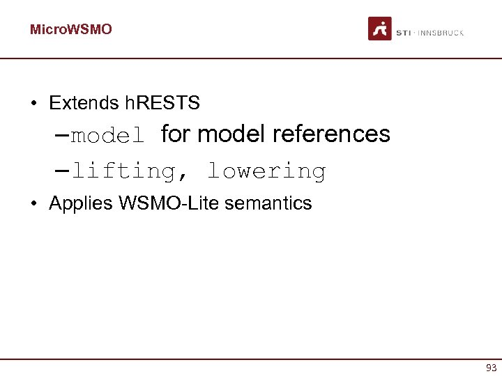Micro. WSMO • Extends h. RESTS – model for model references – lifting, lowering
