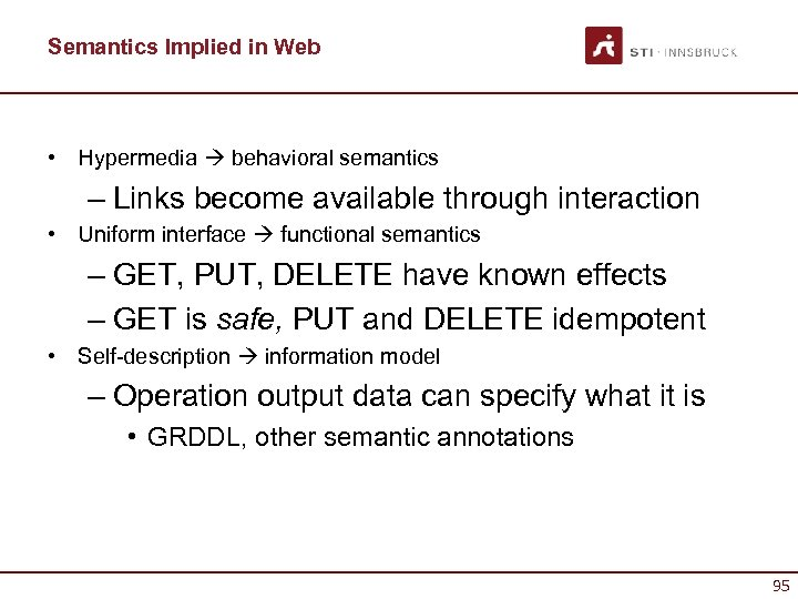 Semantics Implied in Web • Hypermedia behavioral semantics – Links become available through interaction
