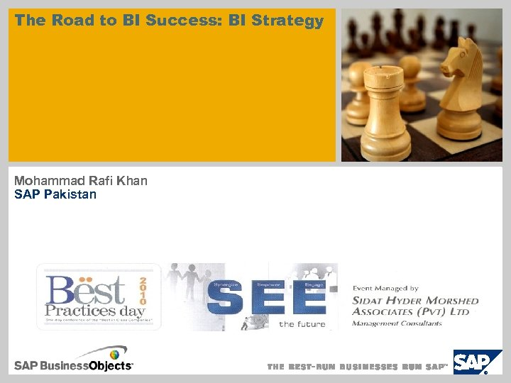 The Road to BI Success: BI Strategy Mohammad Rafi Khan SAP Pakistan
