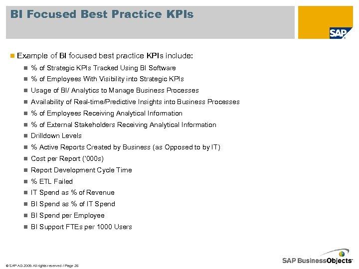 BI Focused Best Practice KPIs n Example of BI focused best practice KPIs include: