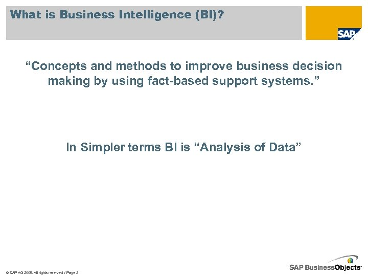"What is Business Intelligence (BI)? ""Concepts and methods to improve business decision making by"