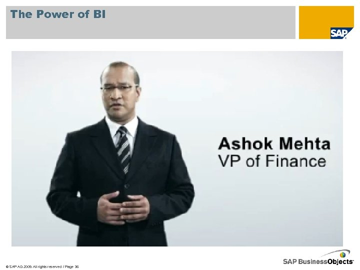The Power of BI © SAP AG 2009. All rights reserved. / Page 36