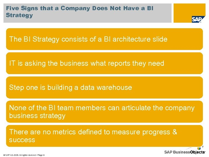 Five Signs that a Company Does Not Have a BI Strategy The BI Strategy