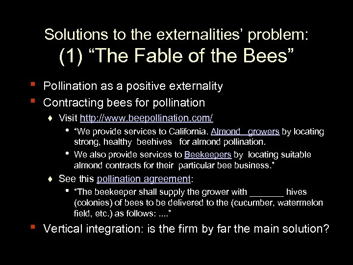"""Solutions to the externalities' problem: (1) """"The Fable of the Bees"""" ▪ ▪ Pollination"""