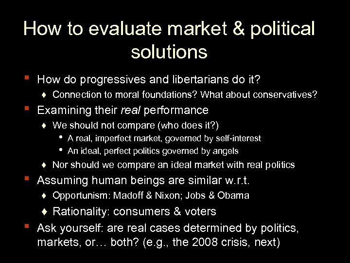 How to evaluate market & political solutions ▪ ▪ How do progressives and libertarians