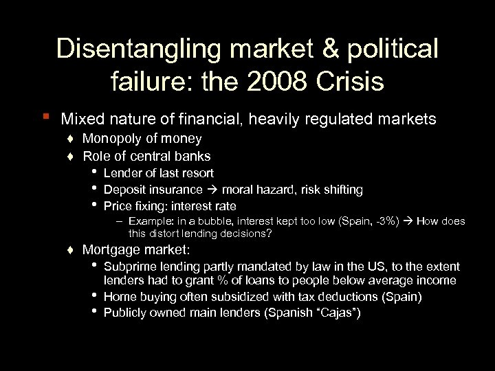 Disentangling market & political failure: the 2008 Crisis ▪ Mixed nature of financial, heavily