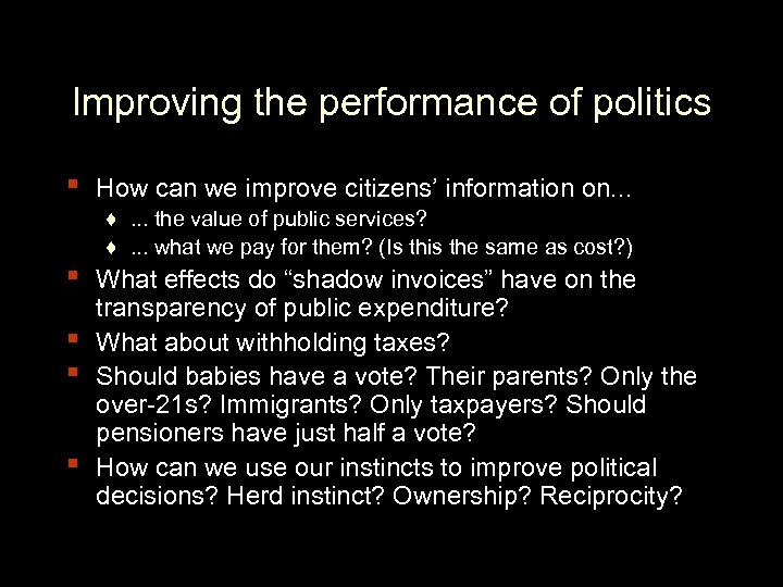 Improving the performance of politics ▪ ▪ ▪ How can we improve citizens' information