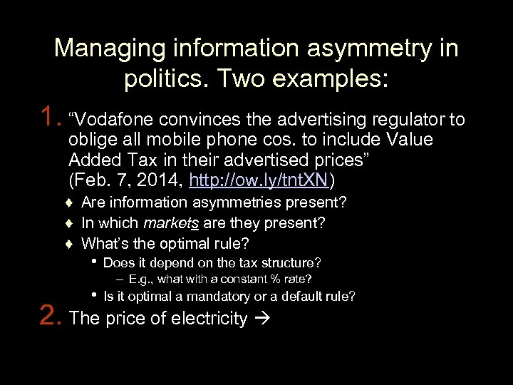 """Managing information asymmetry in politics. Two examples: 1. """"Vodafone convinces the advertising regulator to"""