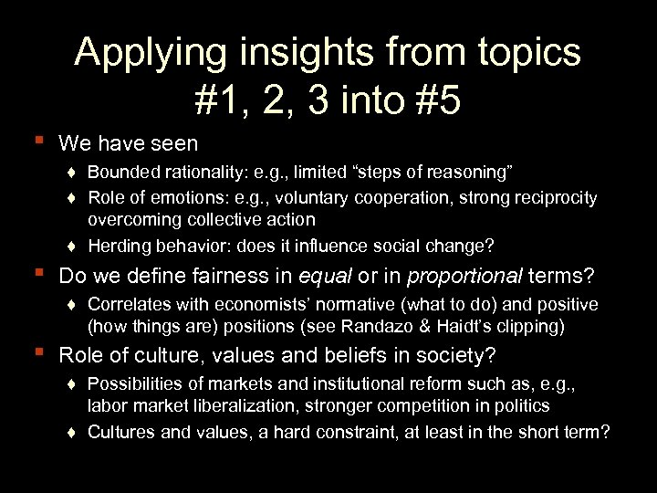 ▪ ▪ ▪ Applying insights from topics #1, 2, 3 into #5 We have