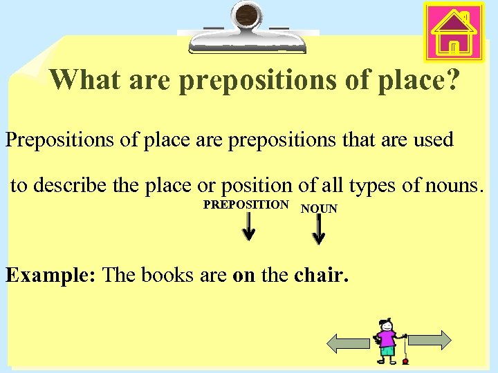 What are prepositions of place? Prepositions of place are prepositions that are used to