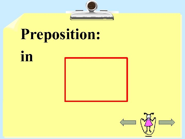 Preposition: in