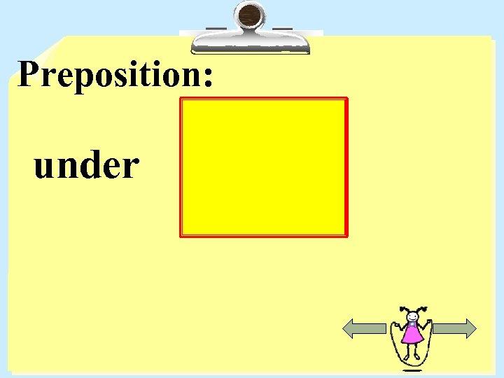 Preposition: under