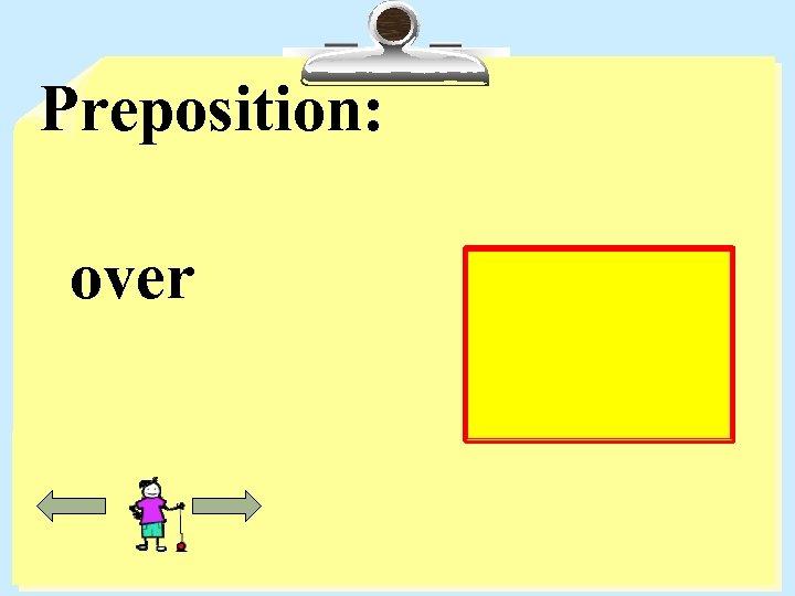 Preposition: over