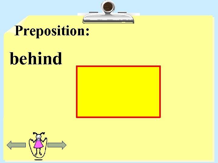 Preposition: behind