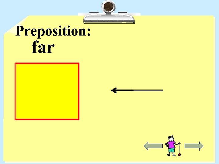 Preposition: far