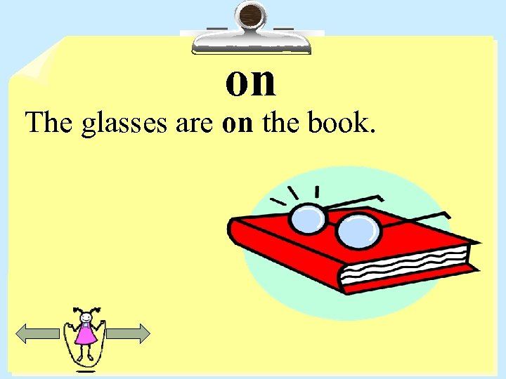 on The glasses are on the book.