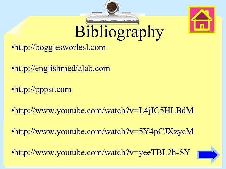 Bibliography • http: //bogglesworlesl. com • http: //englishmedialab. com • http: //pppst. com •