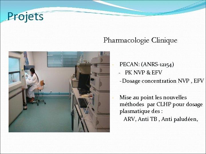 Projets Pharmacologie Clinique - PECAN: (ANRS-12154) - PK NVP & EFV - Dosage concentration