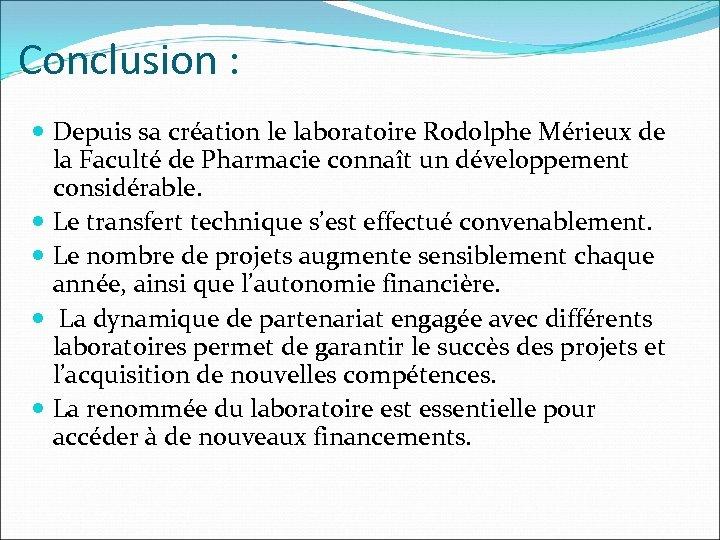 Conclusion : Depuis sa création le laboratoire Rodolphe Mérieux de la Faculté de Pharmacie
