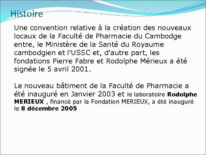 Histoire Une convention relative à la création des nouveaux locaux de la Faculté de