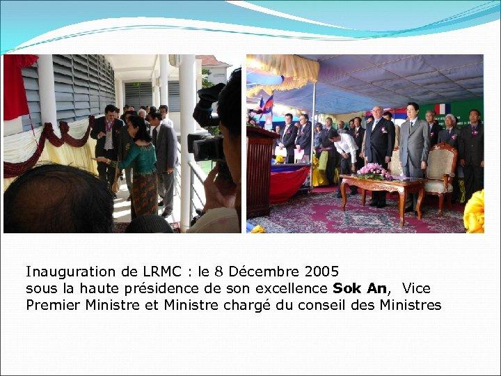 Inauguration de LRMC : le 8 Décembre 2005 sous la haute présidence de son