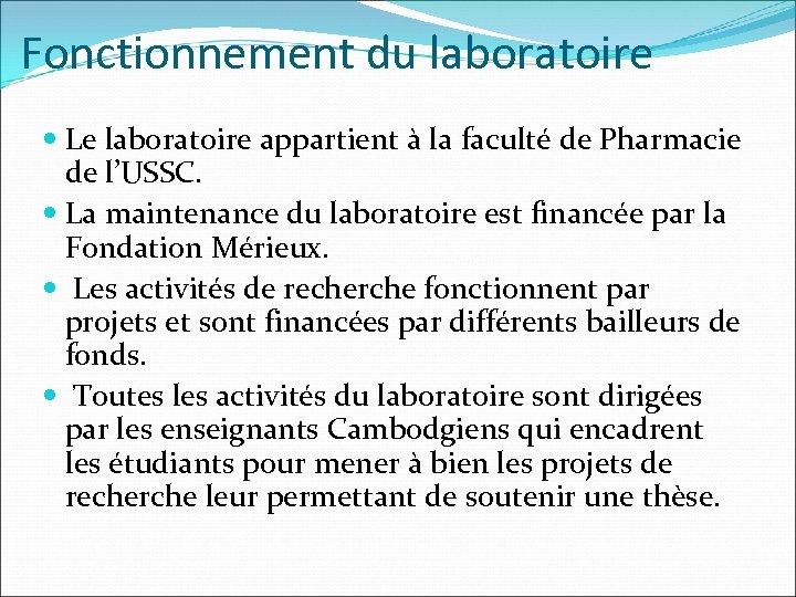 Fonctionnement du laboratoire Le laboratoire appartient à la faculté de Pharmacie de l'USSC. La