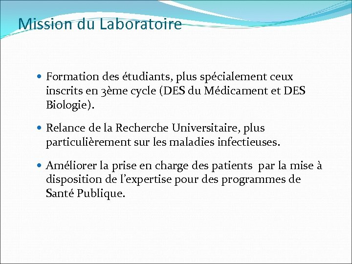 Mission du Laboratoire Formation des étudiants, plus spécialement ceux inscrits en 3ème cycle (DES