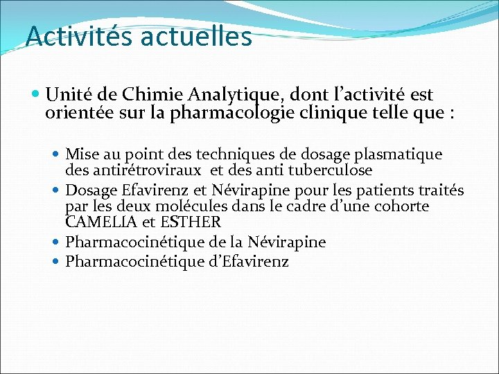 Activités actuelles Unité de Chimie Analytique, dont l'activité est orientée sur la pharmacologie clinique
