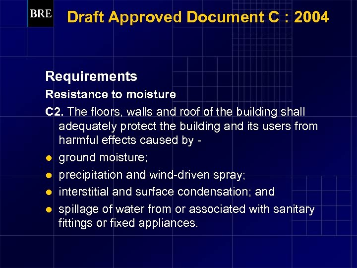Draft Approved Document C : 2004 Requirements Resistance to moisture C 2. The floors,