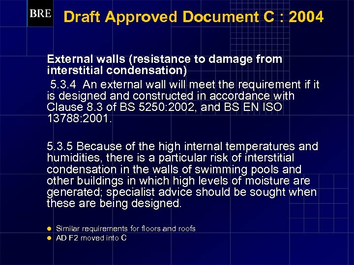 Draft Approved Document C : 2004 External walls (resistance to damage from interstitial condensation)