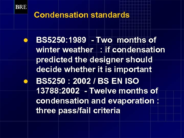 Condensation standards BS 5250: 1989 - Two months of winter weather : if condensation
