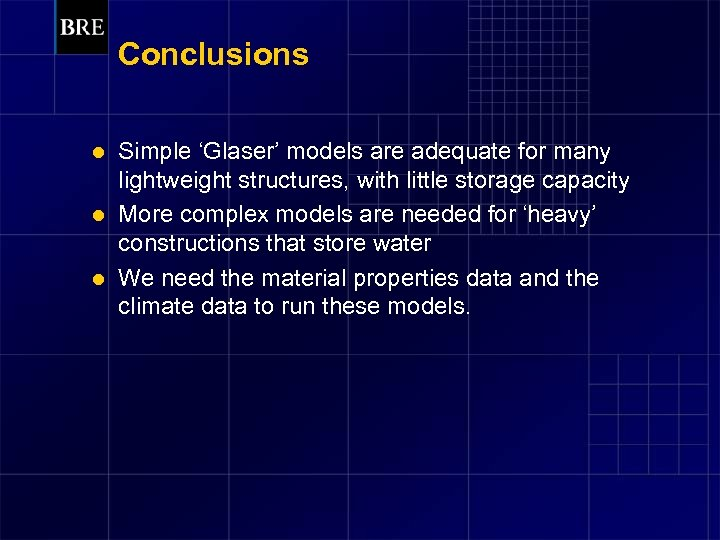 Conclusions Simple 'Glaser' models are adequate for many lightweight structures, with little storage capacity