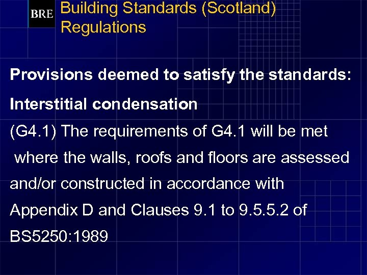 Building Standards (Scotland) Regulations Provisions deemed to satisfy the standards: Interstitial condensation (G 4.