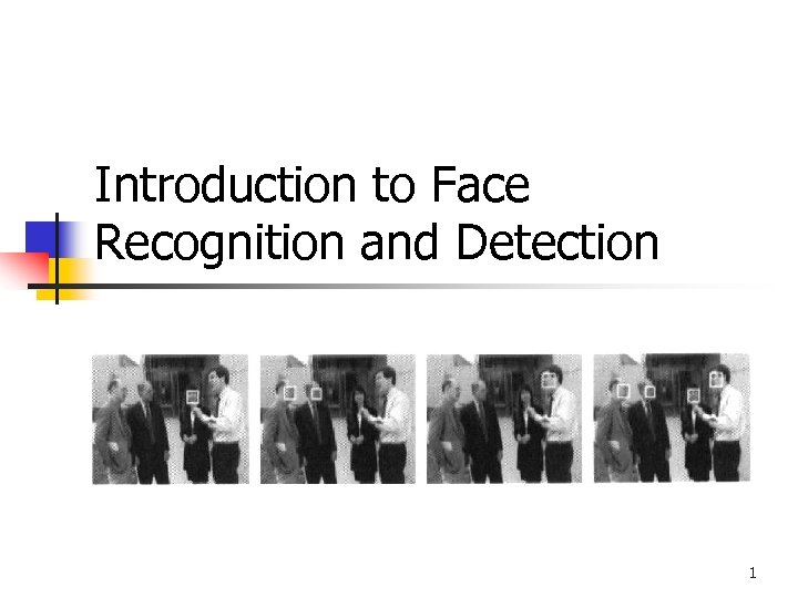Introduction to Face Recognition and Detection 1