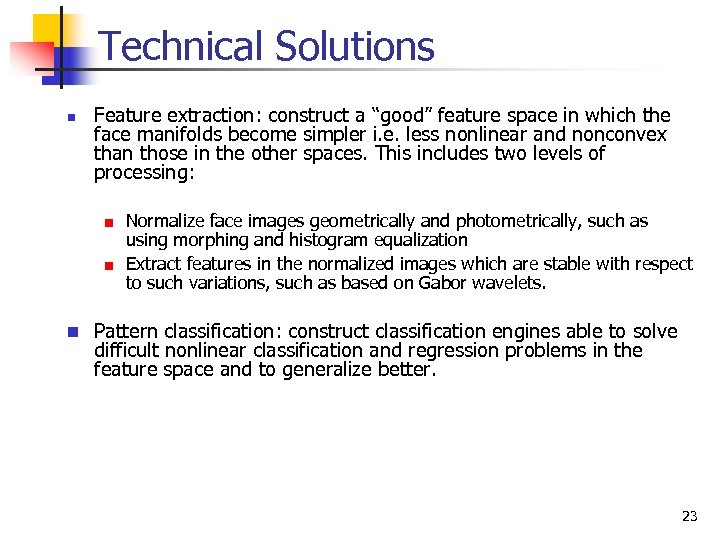 """Technical Solutions n Feature extraction: construct a """"good"""" feature space in which the face"""