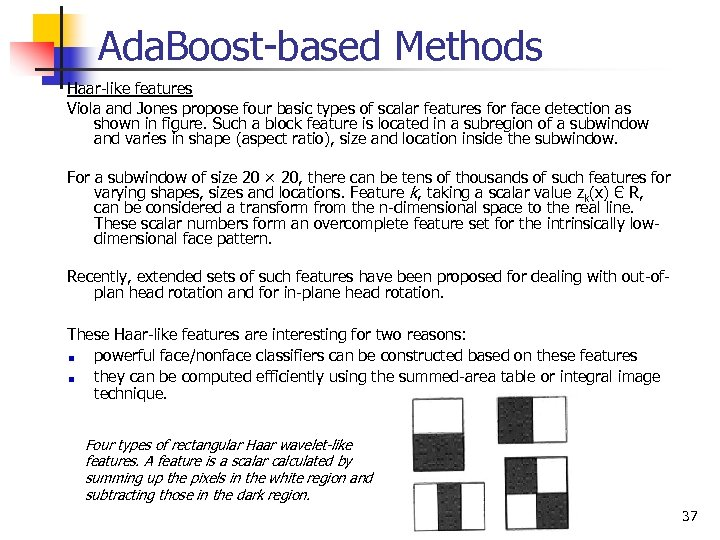 Ada. Boost-based Methods Haar-like features Viola and Jones propose four basic types of scalar