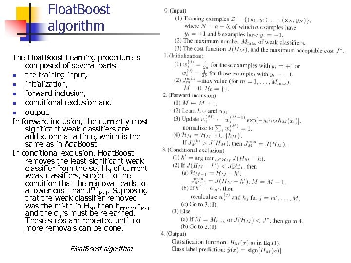 Float. Boost algorithm The Float. Boost Learning procedure is composed of several parts: n