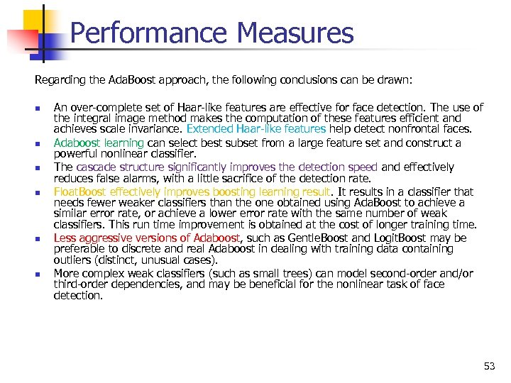 Performance Measures Regarding the Ada. Boost approach, the following conclusions can be drawn: n