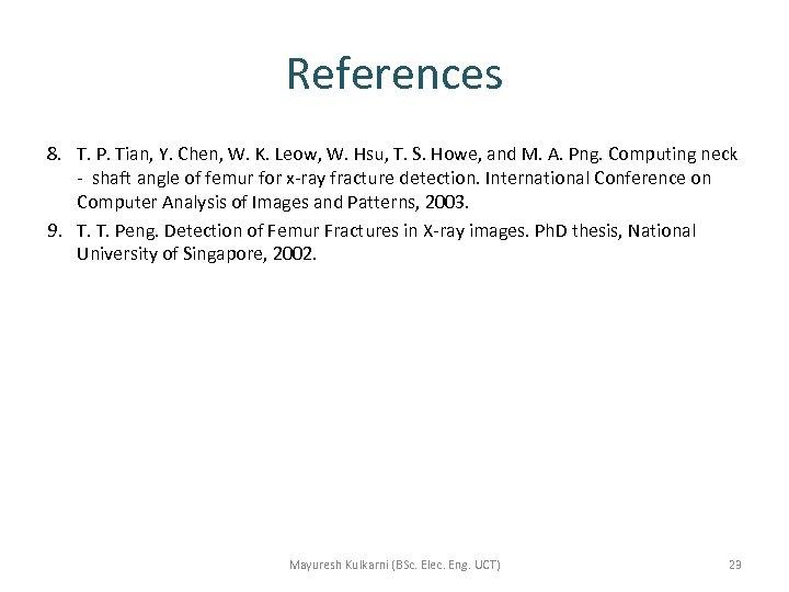 References 8. T. P. Tian, Y. Chen, W. K. Leow, W. Hsu, T. S.