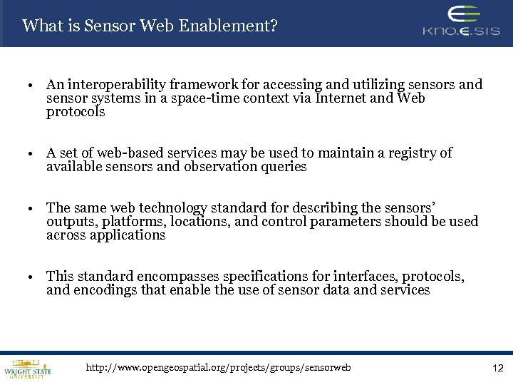 What is Sensor Web Enablement? • An interoperability framework for accessing and utilizing sensors