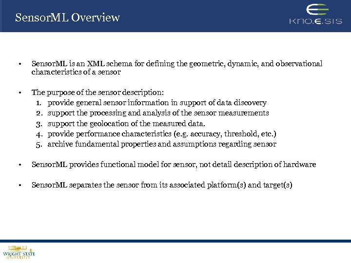 Sensor. ML Overview • Sensor. ML is an XML schema for defining the geometric,