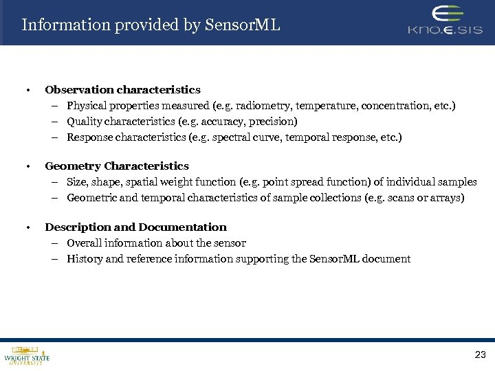 Information provided by Sensor. ML • Observation characteristics – Physical properties measured (e. g.