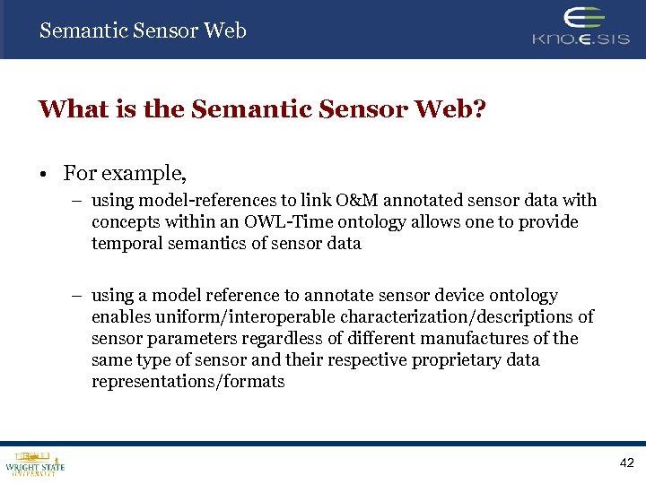 Semantic Sensor Web What is the Semantic Sensor Web? • For example, – using