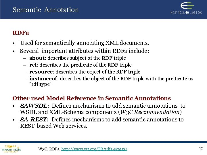 Semantic Annotation RDFa • Used for semantically annotating XML documents. • Several important attributes