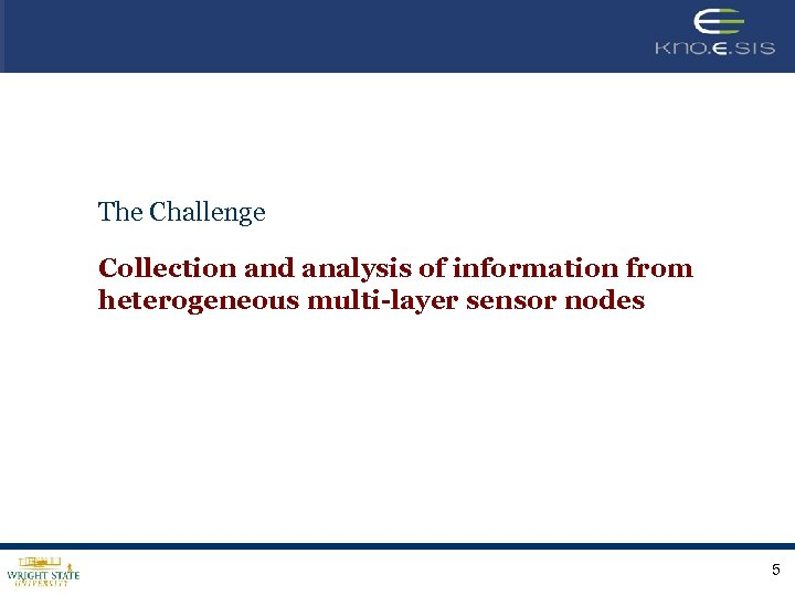The Challenge Collection and analysis of information from heterogeneous multi-layer sensor nodes 5