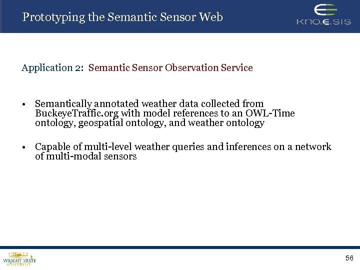 Prototyping the Semantic Sensor Web Application 2: Semantic Sensor Observation Service • Semantically annotated